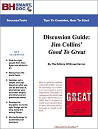 Discussion Guide: Jim Collins' Good To Great -- The Book That Followed Built To Last