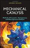 Mechanical catalysis : methods of enzymatic, homogeneous, and heterogeneous catalysis