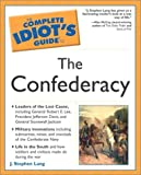 The Complete Idiots Guide to the Confederacy