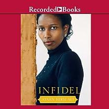 Infidel Audiobook by Ayaan Hirsi Ali Narrated by Ayaan Hirsi Ali