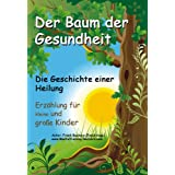 Hrbuch fr Kinder und Erwachsene: Der Baum der Gesundheit - Ein Mrchen fr kleine und groe Kinder als mentale Kraftquelle auf dem Weg zur Gesundung (Audio CD) - auch empfehlenswert bei ADS / ADHSvon &#34;Frank Beckers&#34;