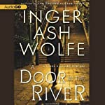 A Door in the River: A Hazel Micallef Mystery, Book 3 (       UNABRIDGED) by Inger Ash Wolfe Narrated by Bernadette Dunne