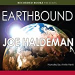 Earthbound (       UNABRIDGED) by Joe Haldeman Narrated by Annie Henk