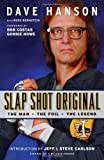 Slap Shot Original: The Man, the Foil, and the Legend
