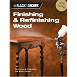 Finishing & Refinishing Wood: Techniques & Projects for Fine Wood Finishes