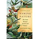 Naming Nature: The Clash Between Instinct and Science ~ Carol Kaesuk Yoon
