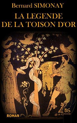 Bernard SIMONAY - LA LEGENDE DE LA TOISON D'OR