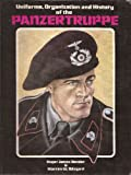 img - for Uniforms, Organization and History of the Panzertruppe book / textbook / text book