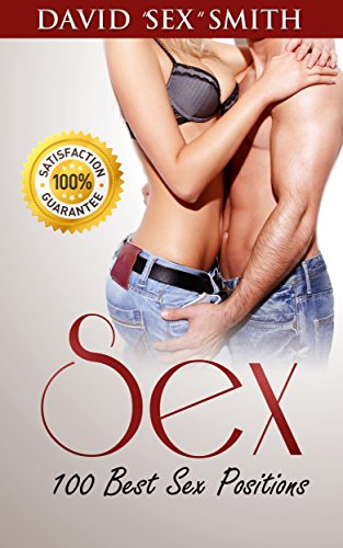 Sex: Sex Positions, 100 Best Sex Positions (Sex In Marriage, Sex Positions, Marriage Advice, How to Have Sex, Sex Guide, Relationship Advice for Women, Attract Women) (Sex Positions For Pregnancy compare prices)
