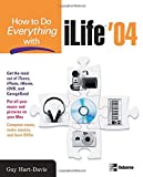 How to Do Everything with iLife '04 (How to Do Everything) (0072232056) by Hart-Davis, Guy