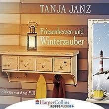 Friesenherzen und Winterzauber Hörbuch von Tanja Janz Gesprochen von: Anne Moll