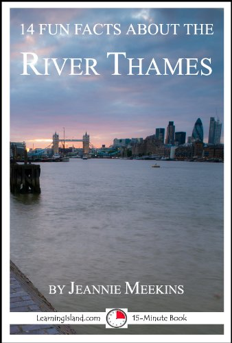 Jeannie Meekins - 14 Fun Facts About the River Thames: A 15-Minute Book (15-Minute Books 90) (English Edition)
