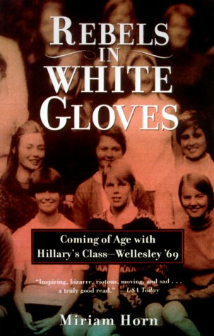 Rebels in White Gloves: Coming of Age with Hillary