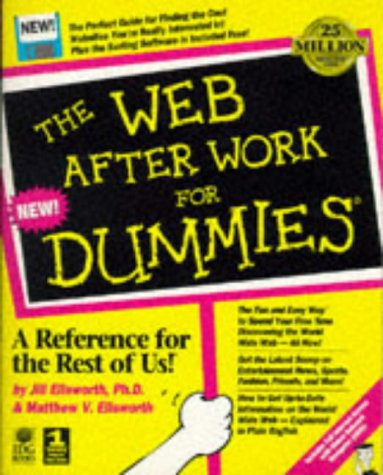 The Web After Work for Dummies, JILL H. ELLSWORTH, MATTHEW V. ELLSWORTH, MATTHEW ELLSWORTH, JILL ELLSWORTH