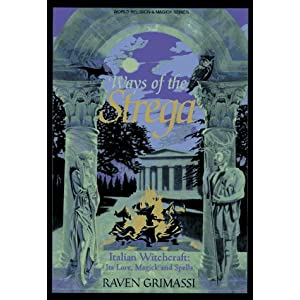 Amazon.com: Ways of the Strega: Italian Witchcraft: Its Legends ...