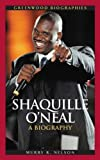 img - for Shaquille O'Neal: A Biography (Greenwood Biographies) book / textbook / text book