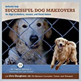 Dog Training and Behavior DVD - Successful Dog Makeovers