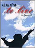 img - for Dare to Live: Trust Yourself book / textbook / text book