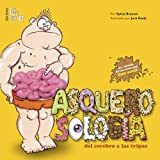 img - for Asquerosologia del cerebro a las tripas/ Grossology and You: Del Cerebro a las Tripas / From the Brain to the Guts (Asquerosologia / Grossology) (Spanish Edition) book / textbook / text book