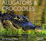 Alligators and Crocodiles (Worldlife Library)