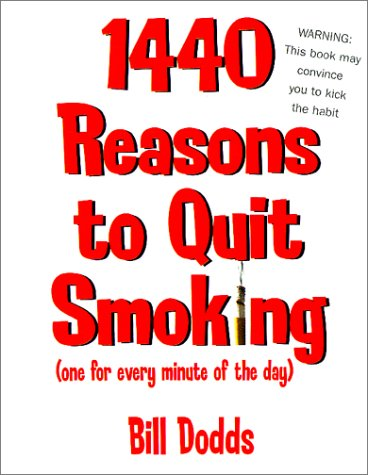 1440 Reasons to Quit Smoking : 1 For Every Minute of the Day, BILL DODDS