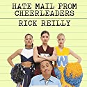 Hate Mail from Cheerleaders: And Other Adventures from the Life of Reilly (       UNABRIDGED) by Rick Reilly Narrated by Lloyd James