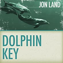Dolphin Key (       UNABRIDGED) by Jon Land Narrated by Julie McKay