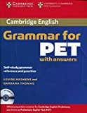 Cambridge Grammar for PET Book with Answers and Audio CD: Self-Study Grammar Reference and Practice (Cambridge Grammar for First Certificate, Ielts, Pet)