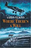 Where There's a Will (0709080387) by Elkins, Aaron J.