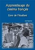 Apprentissage du Cinéma Français:  Livre de L'étudiant (French Edition)