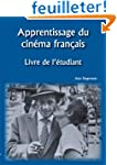 Apprentissage Du Cinema Francais: Liv...