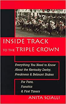 Inside Track to the Triple Crown: Everything You Need to