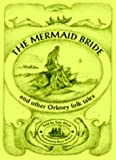 Tom Muir The Mermaid Bride and Other Orkney Folk Tales