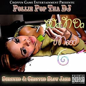Wet N Da Mood 6 (Screwed & Chopped Slow Jams)
