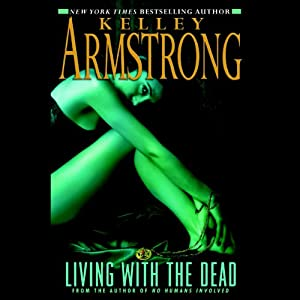 Living with the Dead: Women of the Otherworld, Book 9 | [Kelley Armstrong]
