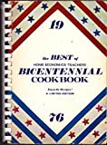 The Best of Home Economics Teachers Bicentennial Cookbook: Favorite Recipes, A Limited Edition