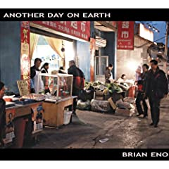 Brian Eno - Another day on earth (2005) dans Brian Eno 514AM6FPPHL._SL500_AA240_