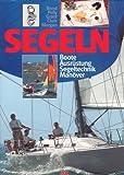 Segeln. Boote, Ausrüstung, Segeltechnik, Manöver. (3768811352) by Bond, Bob