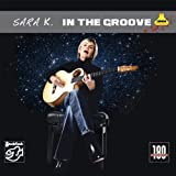In the Groove [VINYL] Sara K.