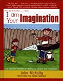 I am Your Imagination