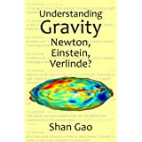 Understanding Gravity: Newton, Einstein, Verlinde?