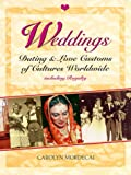 Weddings, Dating, and Love Customs of Cultures Worldwide, Including Royalty