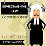 Environmental Law AudioLearn: A Course Outline |  AudioLearn Content Team