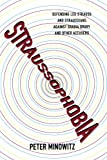 Straussophobia: Defending Leo Strauss and Straussians against Shadia Drury and Other Accusers (0739119524) by Minowitz, Peter