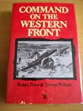 Command on the Western Front: Military Career of Sir Henry Rawlinson, 1914-18