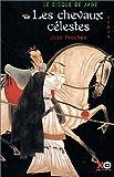 echange, troc José Frèches - Le Disque de jade, tome 1 : Les Chevaux célestes