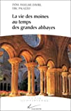 echange, troc Dom Anselme, Davril Davril, Eric Palazzo - La vie des moines au temps des grandes abbayes, Xe-XIIIe siècle