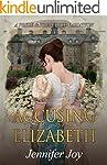 Accusing Elizabeth: A Pride & Prejudi...