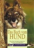 Das Buch vom Hund: Die Symbiose zwischen Hund und Mensch