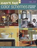 Can't Fail Color Schemes--Kitchen & Bath: How to Choose Color for Stone and Tile Surfaces, Cabinets & Walls - 158011413X